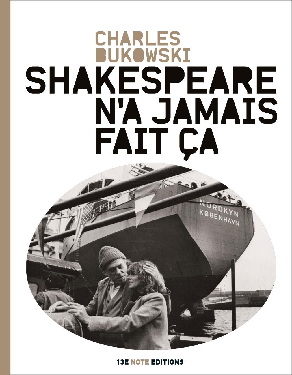 Charles Bukowski - Shakespeare N'a Jamais Fait Ça