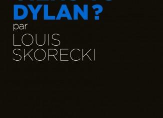 Louis Skorecki - D'où viens-tu Dylan ?