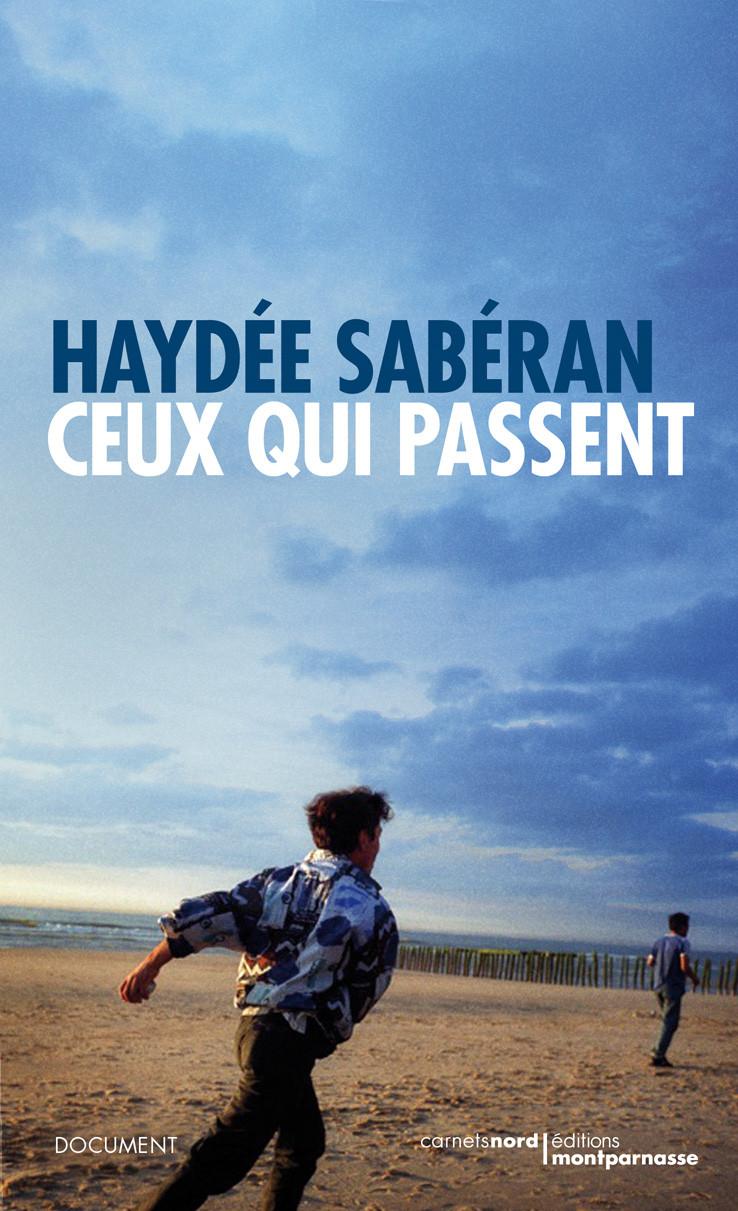 Haydée Sabéran, Ceux Qui Passent