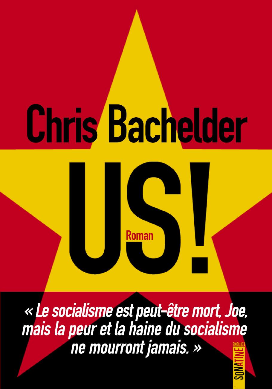 Chris Bachelder, Us !