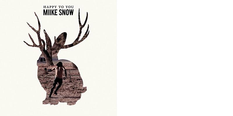 Miike Snow - Happy To You (pochette)