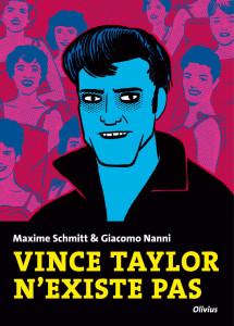 Vince Taylor n'existe pas © Giacomo Nanni / Ed. de L'Olivier
