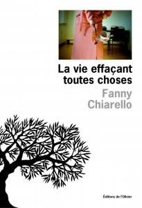 Fanny Chiarello, La vie effaçant toutes choses