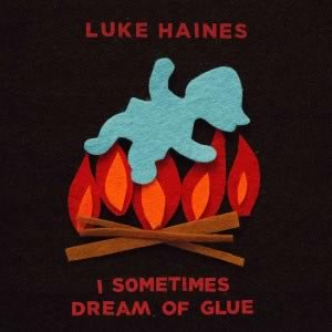 Luke Haines, New Glue
