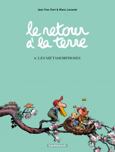 Le Retour à la terre_Manu Larcenet & Jean-Yves Ferri © Dargaud